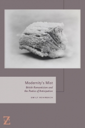 Modernity's mist: British romanticism and the poetics of anticipation